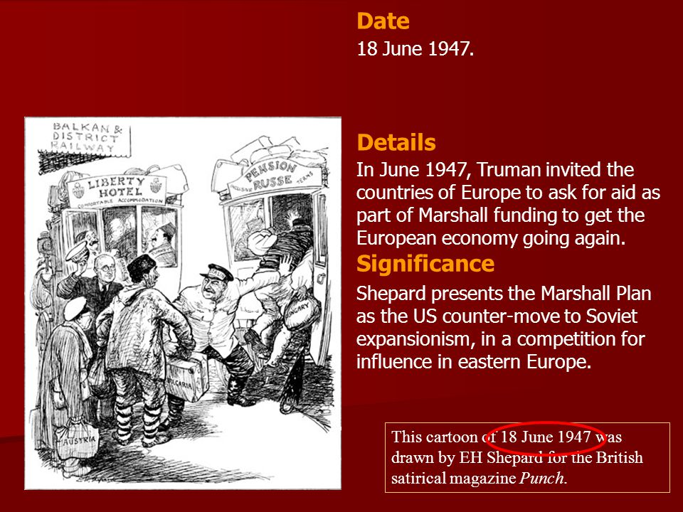 18 June 1947. In June 1947, Truman invited the countries of Europe to ask for aid as part of Marshall funding to get the European economy going again.