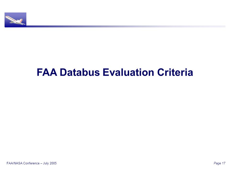 FAA/NASA Conference – July 2005 Page 17 FAA Databus Evaluation Criteria