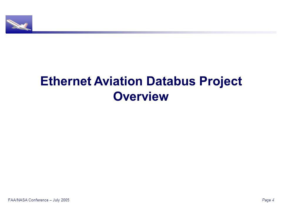 FAA/NASA Conference – July 2005 Page 4 Ethernet Aviation Databus Project Overview