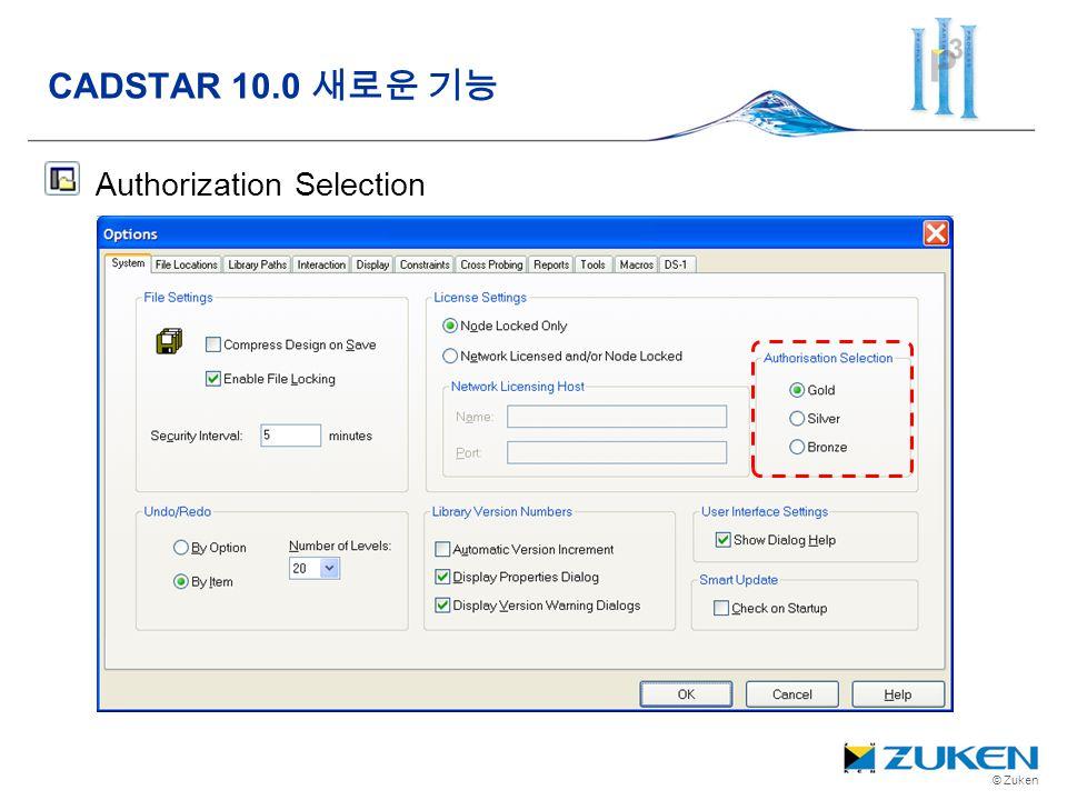 © Zuken Authorization Selection CADSTAR 10.0