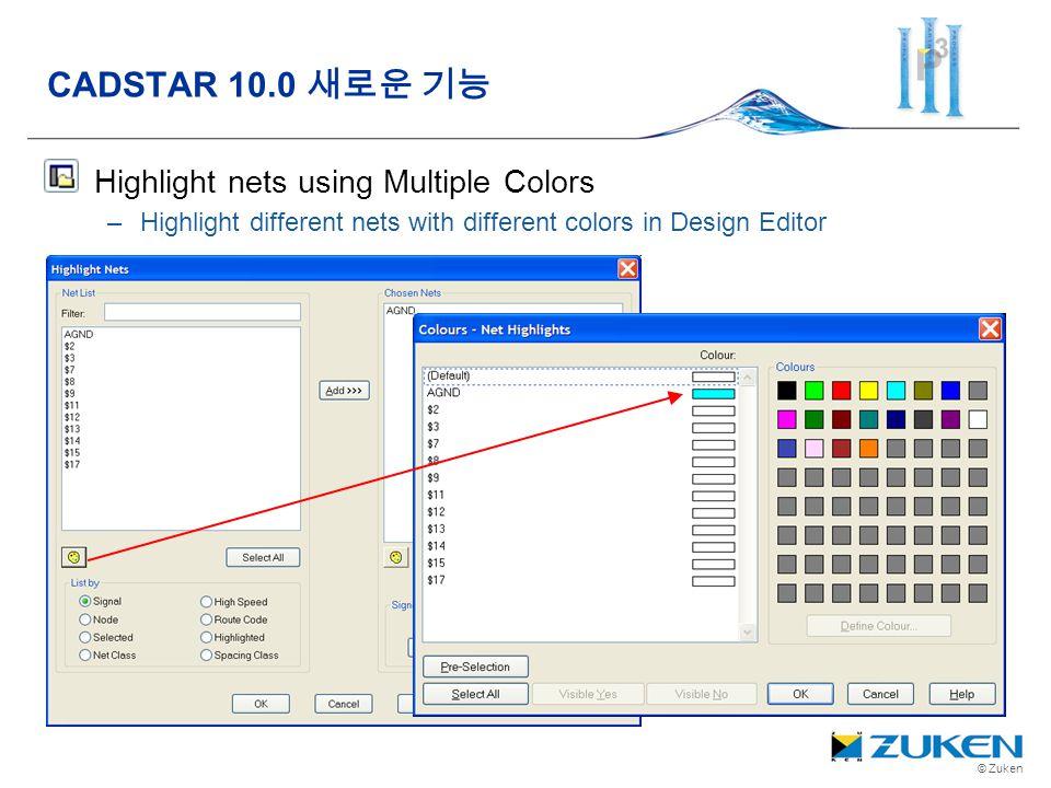 © Zuken Highlight nets using Multiple Colors –Highlight different nets with different colors in Design Editor CADSTAR 10.0