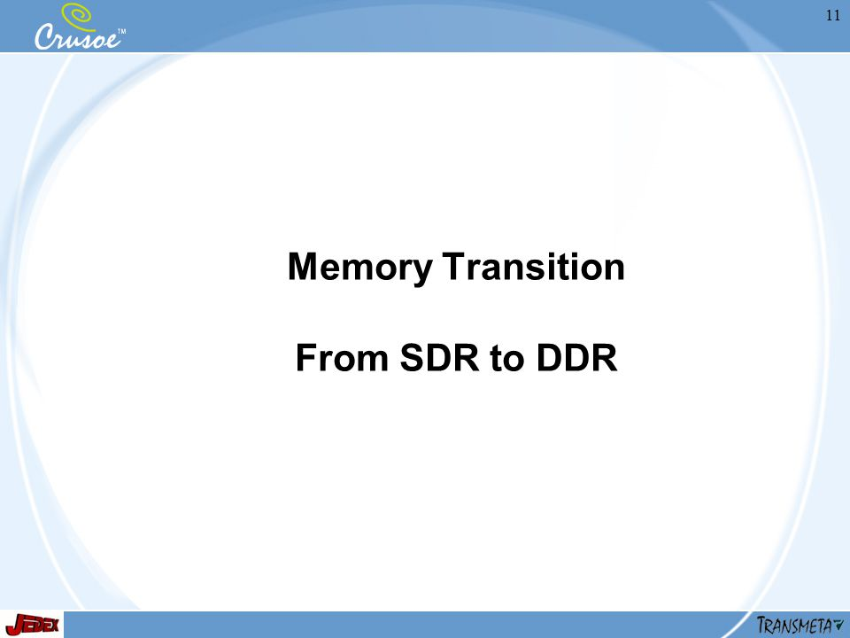 11 Memory Transition From SDR to DDR