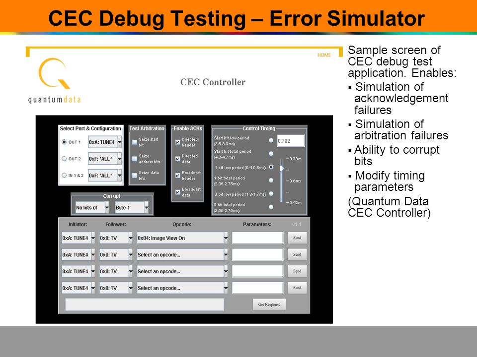 CEC Debug Testing – Error Simulator Sample screen of CEC debug test application. Enables: Simulation of acknowledgement failures Simulation of arbitra