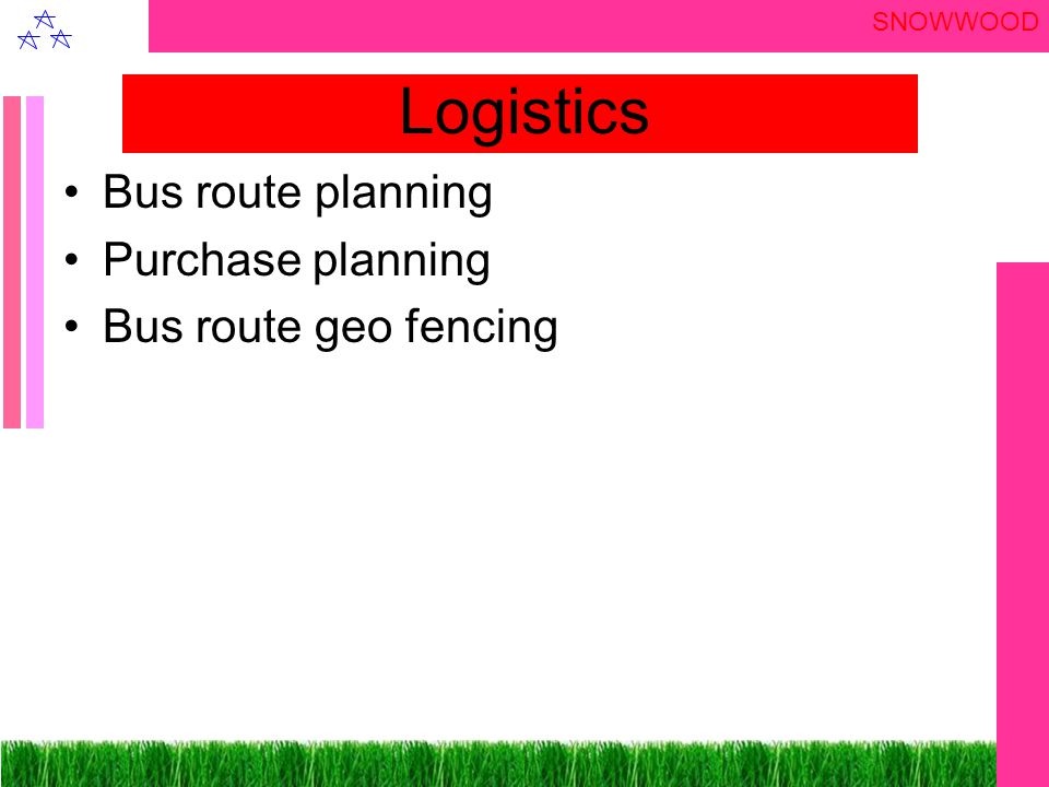 SNOWWOOD Logistics Bus route planning Purchase planning Bus route geo fencing