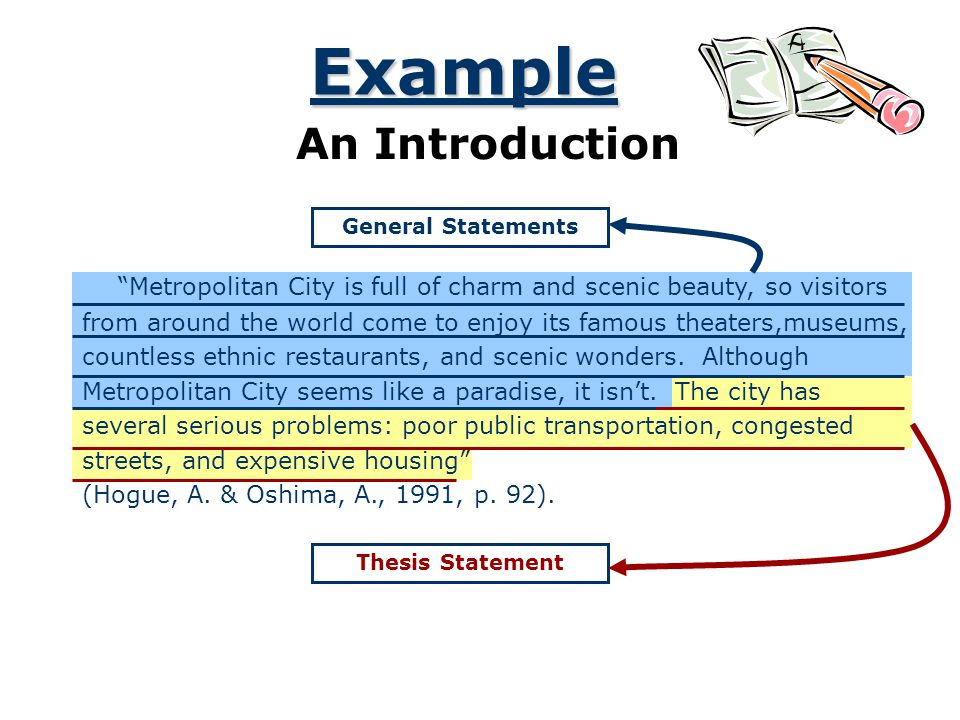 Example An Introduction General Statements Thesis Statement Metropolitan City is full of charm and scenic beauty, so visitors from around the world co
