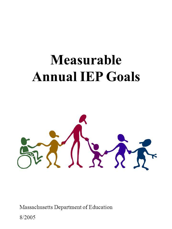 Measurable Annual IEP Goals Massachusetts Department of Education 8/2005