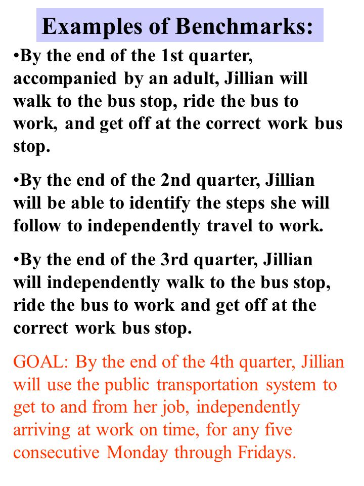 By the end of the 1st quarter, accompanied by an adult, Jillian will walk to the bus stop, ride the bus to work, and get off at the correct work bus stop.