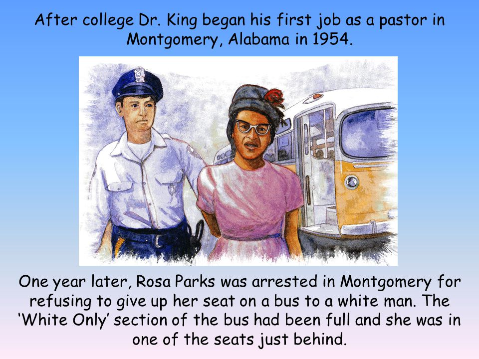 Dr. King led a protest. Black people throughout the city refused to ride the buses.