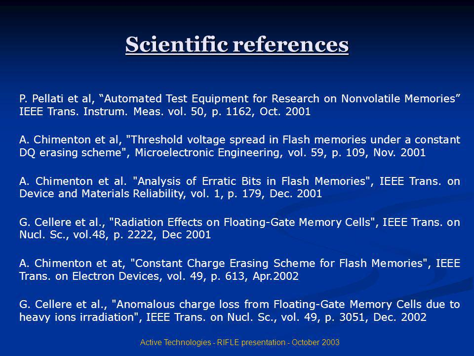 Active Technologies - RIFLE presentation - October 2003 Scientific references P. Pellati et al, Automated Test Equipment for Research on Nonvolatile M