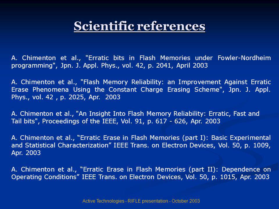 Active Technologies - RIFLE presentation - October 2003 Scientific references A. Chimenton et al.,