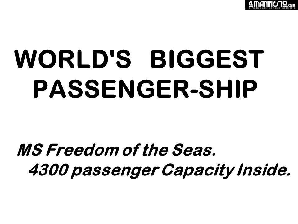 WORLD S BIGGEST PASSENGER-SHIP MS Freedom of the Seas. 4300 passenger Capacity Inside.