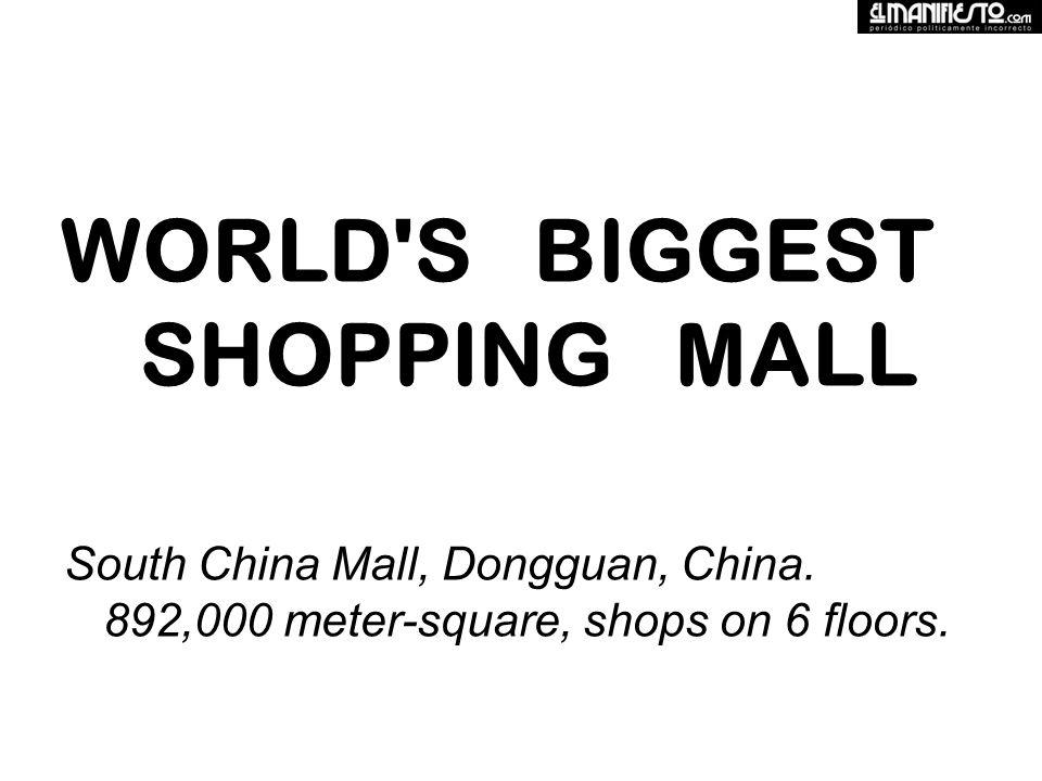 WORLD S BIGGEST SHOPPING MALL South China Mall, Dongguan, China.