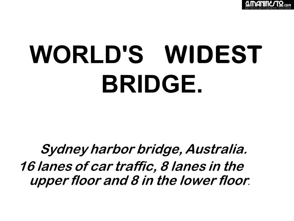 WORLD S WIDEST BRIDGE. Sydney harbor bridge, Australia.