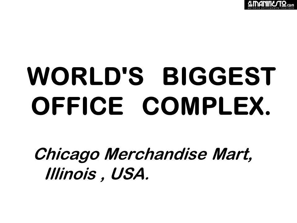 WORLD S BIGGEST OFFICE COMPLEX. Chicago Merchandise Mart, Illinois, USA.