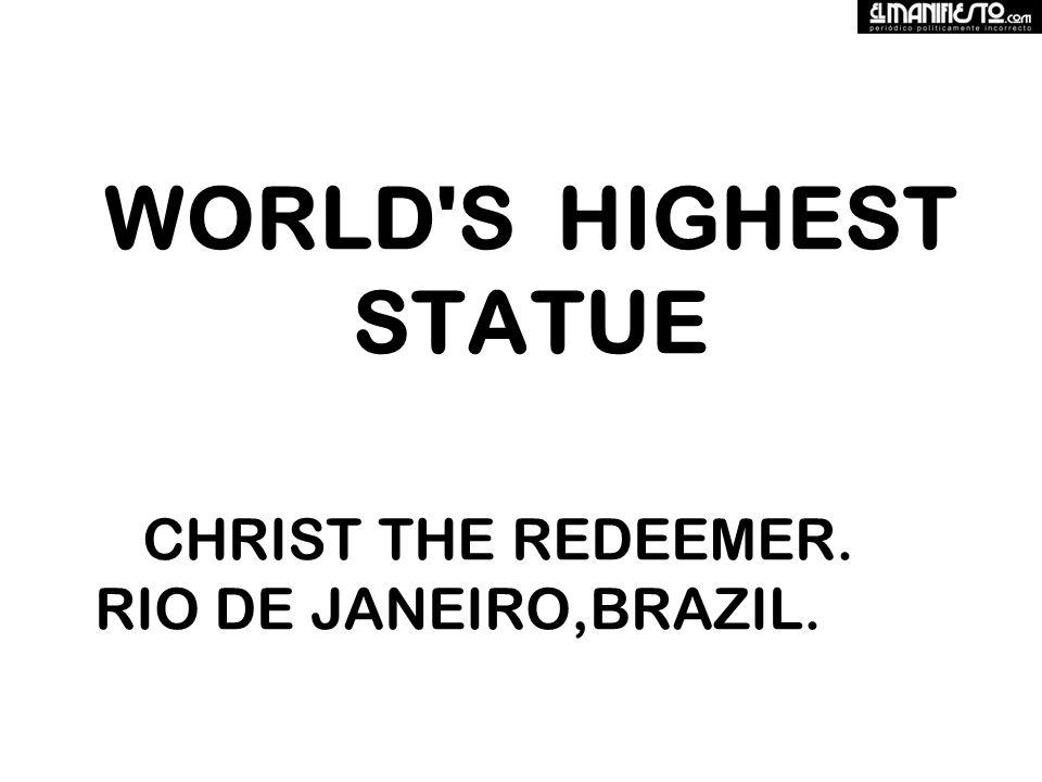 WORLD S HIGHEST STATUE CHRIST THE REDEEMER. RIO DE JANEIRO,BRAZIL.