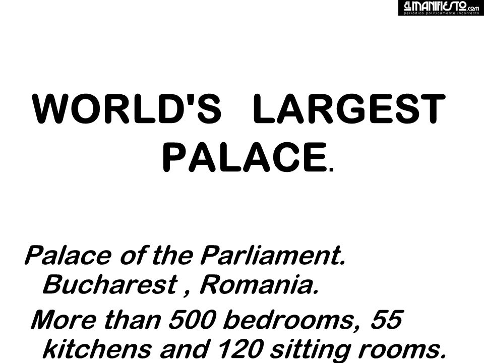 WORLD S LARGEST PALACE. Palace of the Parliament.