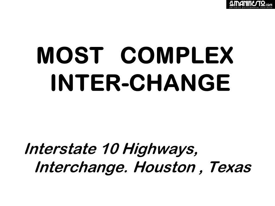 MOST COMPLEX INTER-CHANGE Interstate 10 Highways, Interchange. Houston, Texas