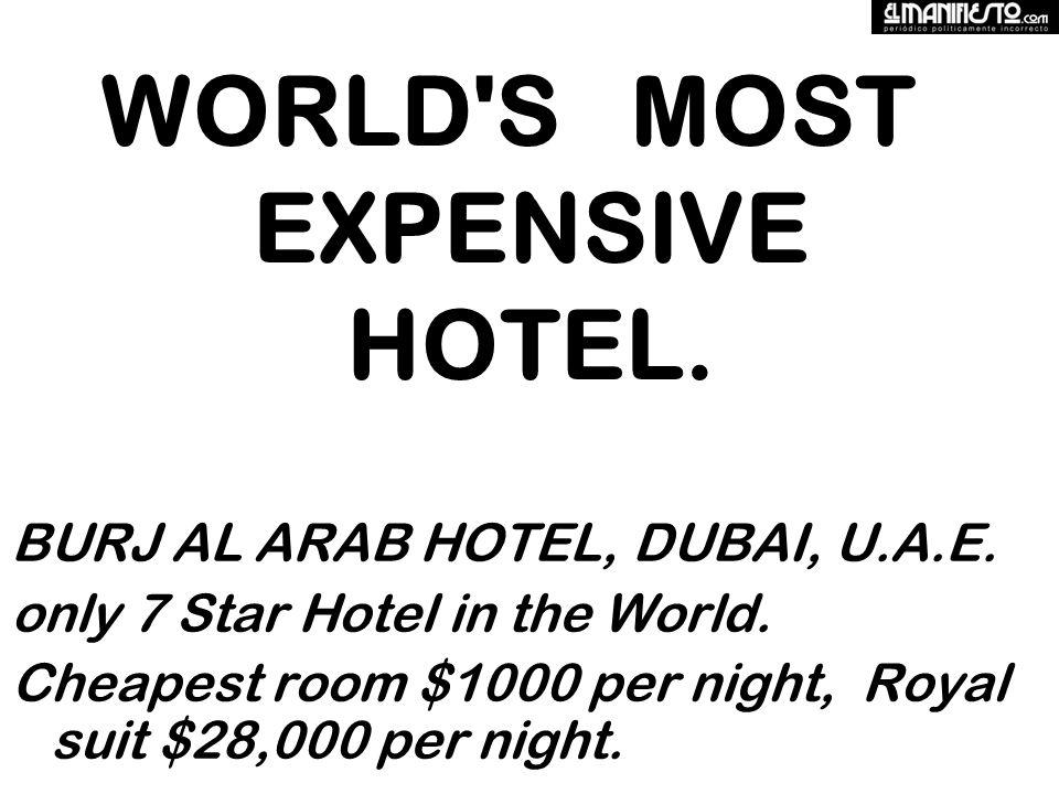 WORLD S MOST EXPENSIVE HOTEL. BURJ AL ARAB HOTEL, DUBAI, U.A.E.