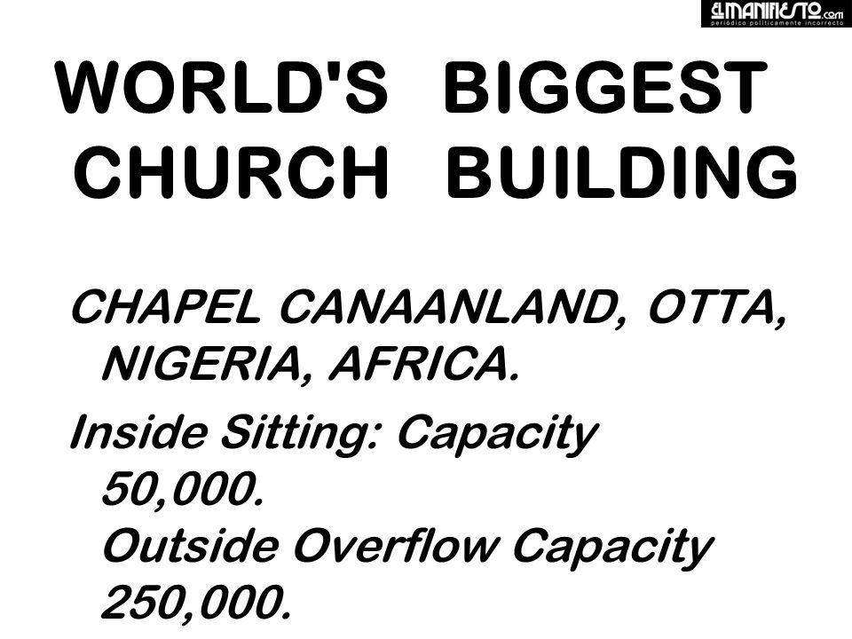 WORLD S BIGGEST CHURCH BUILDING CHAPEL CANAANLAND, OTTA, NIGERIA, AFRICA.
