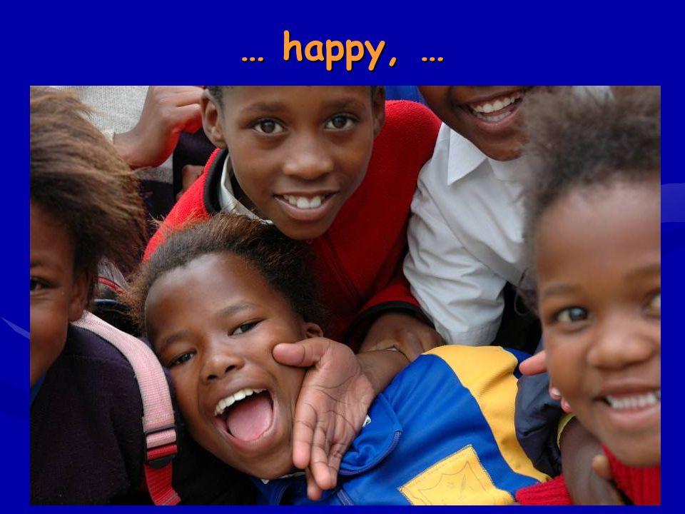 … happy, …