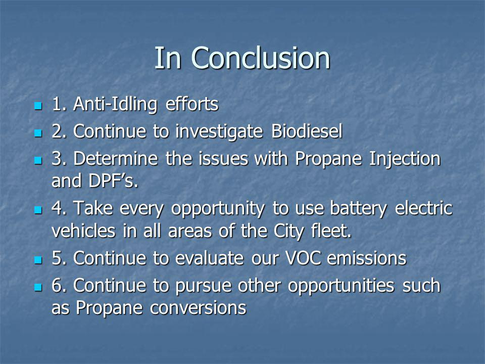 In Conclusion 1.Anti-Idling efforts 1. Anti-Idling efforts 2.