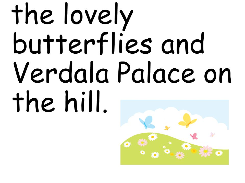 the lovely butterflies and Verdala Palace on the hill.