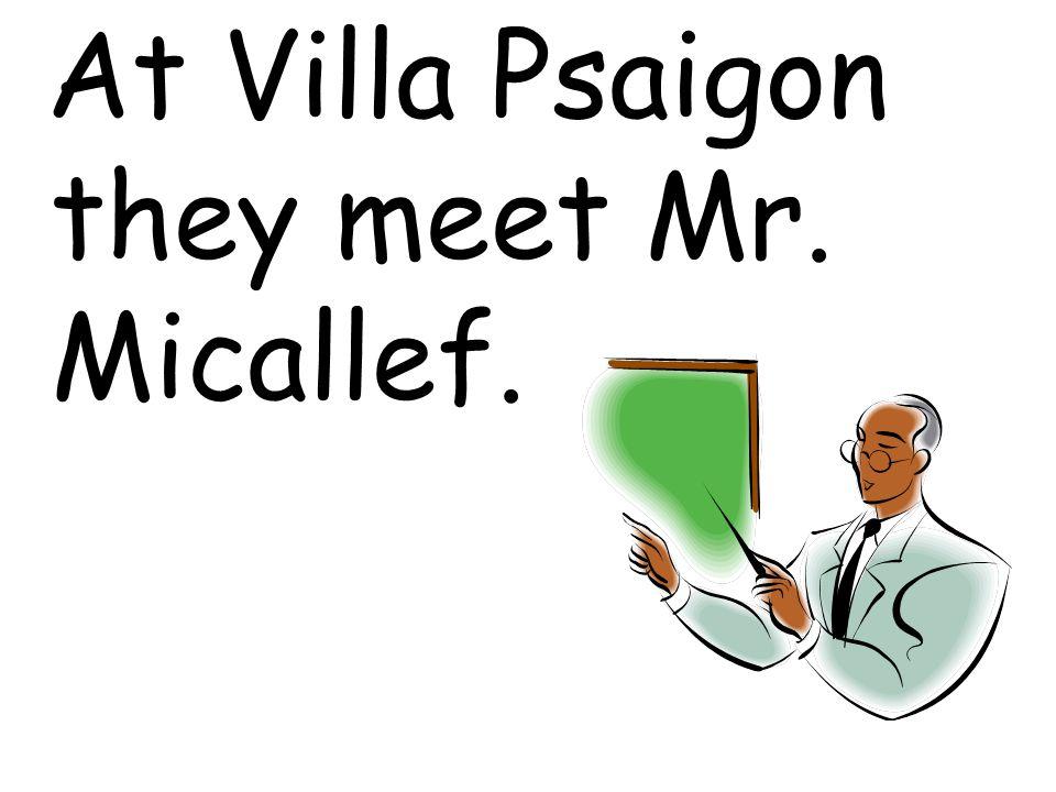 At Villa Psaigon they meet Mr. Micallef.
