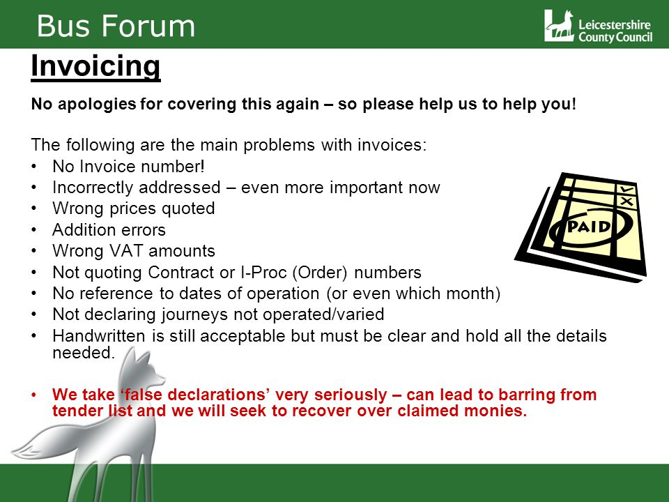 Bus Forum Invoicing No apologies for covering this again – so please help us to help you.