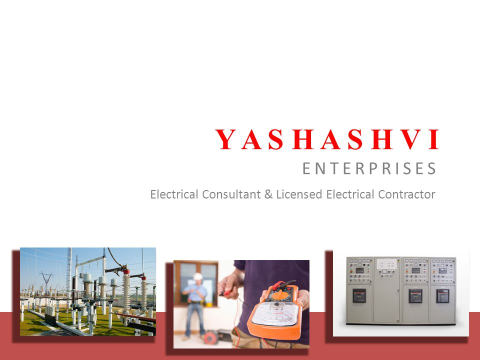 Y A S H A S H V I ENTERPRISES Electrical Consultant & Licensed Electrical Contractor