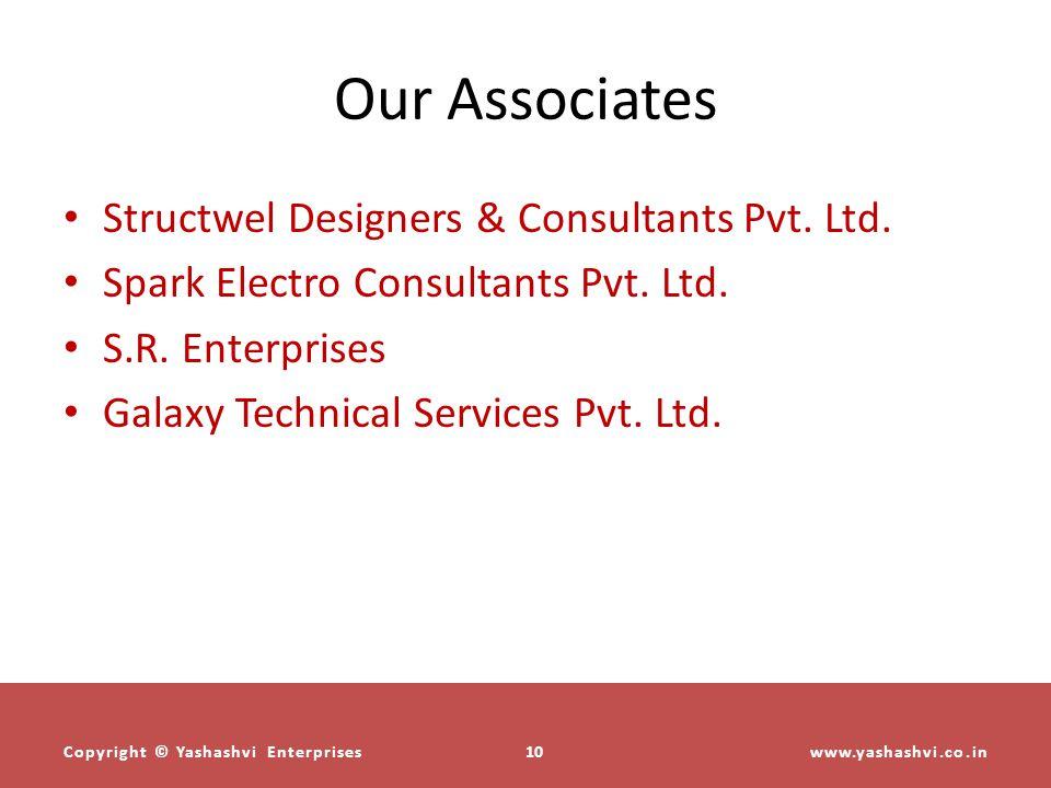 Our Associates Structwel Designers & Consultants Pvt. Ltd. Spark Electro Consultants Pvt. Ltd. S.R. Enterprises Galaxy Technical Services Pvt. Ltd. ww