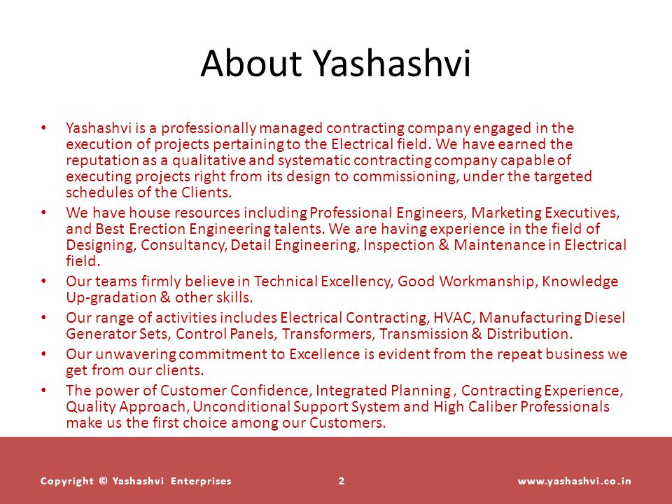 About Yashashvi Yashashvi is a professionally managed contracting company engaged in the execution of projects pertaining to the Electrical field.