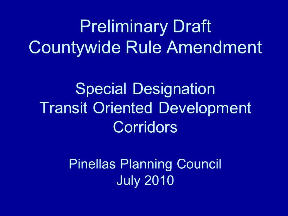 Preliminary draft countywide rule amendment special designation 1 preliminary draft countywide rule amendment special designation transit oriented development corridors pinellas planning council july 2010 malvernweather Choice Image