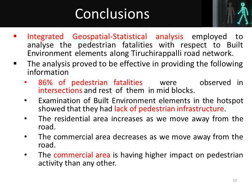Integrated Geospatial-Statistical analysis employed to analyse the pedestrian fatalities with respect to Built Environment elements along Tiruchirappalli road network.