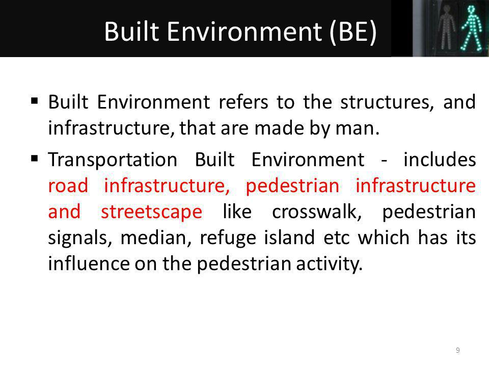Built Environment refers to the structures, and infrastructure, that are made by man.