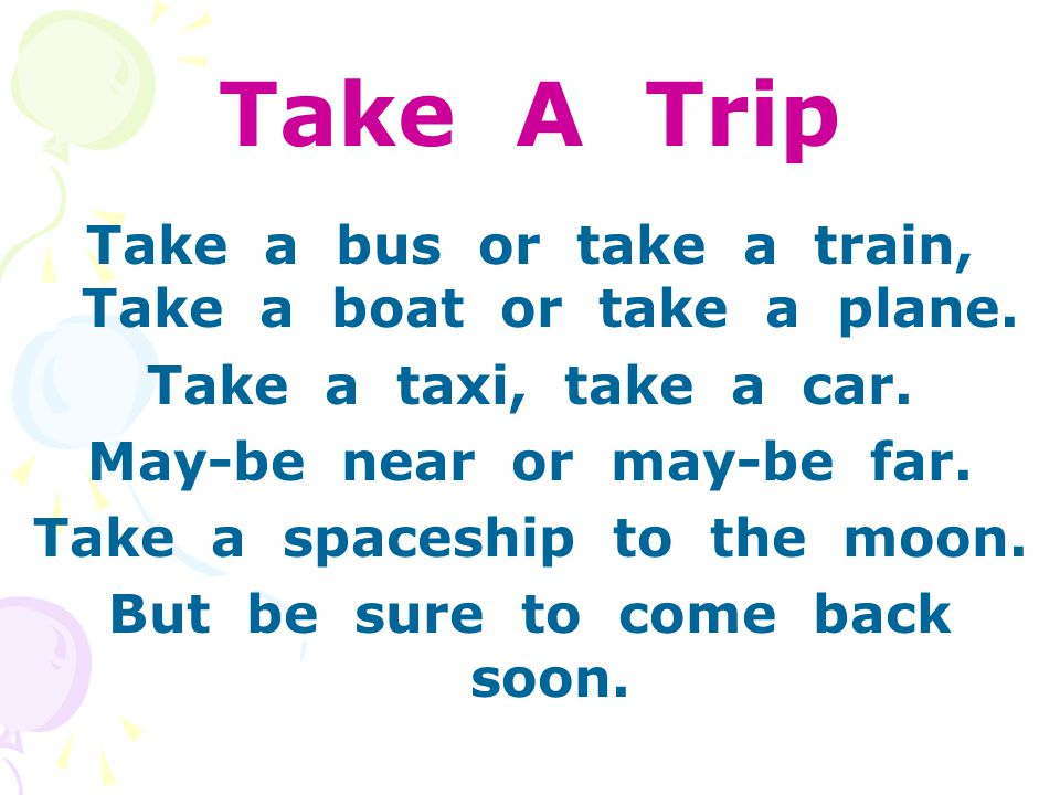 A long trip is called a: Journey The astronauts prepared for their journey to the moon.