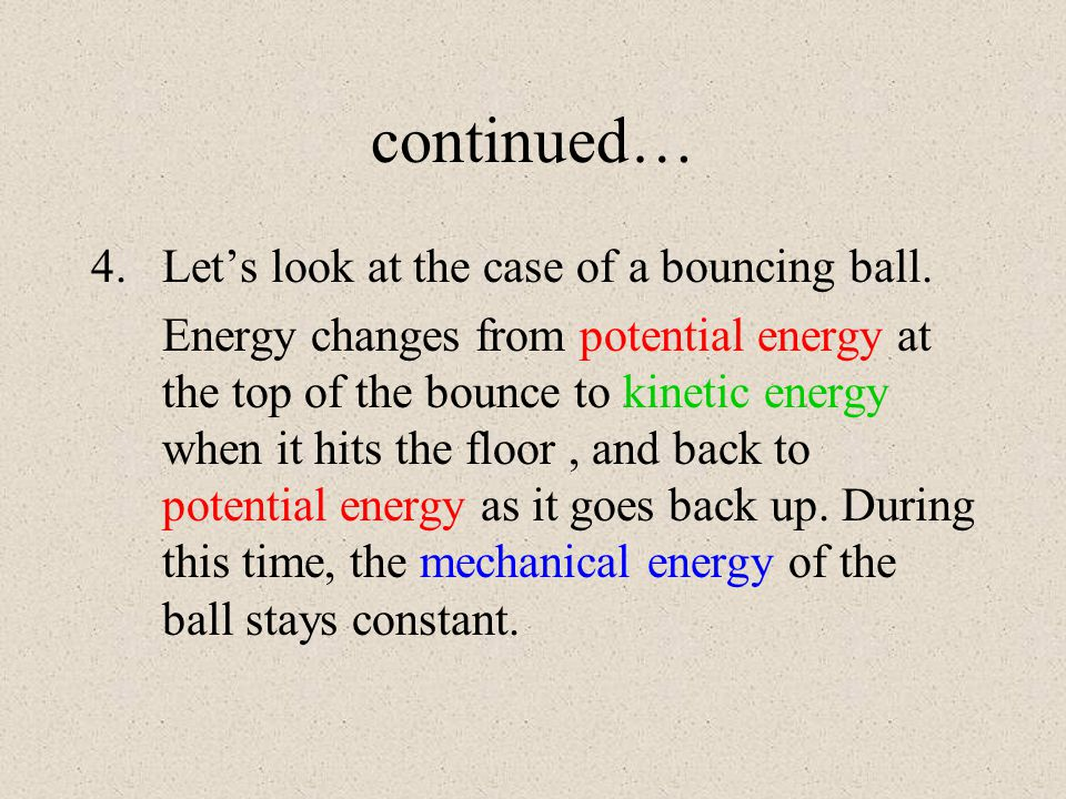 Conservation of Energy 1.The law of conservation of energy states that energy may change form, but it cannot be created or destroyed under ordinary co