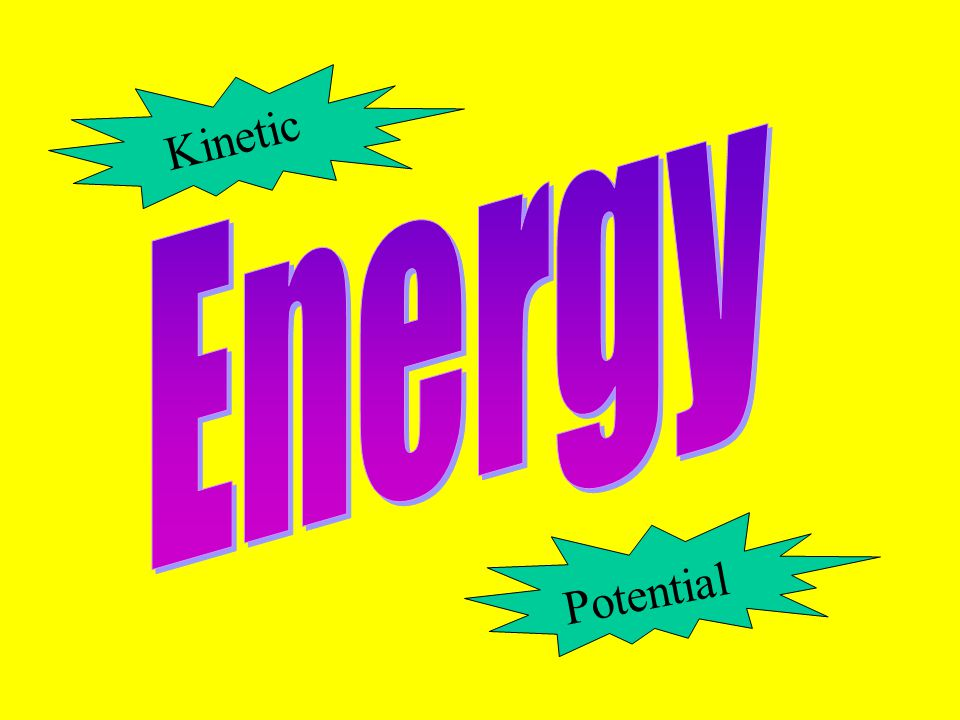 Traditionally, energy is defined as… the ability to do work or to cause something to move. However, energy involves change, therefore a better definit