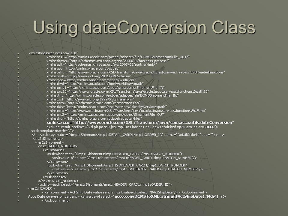 Using dateConversion Class <xsl:stylesheet version=