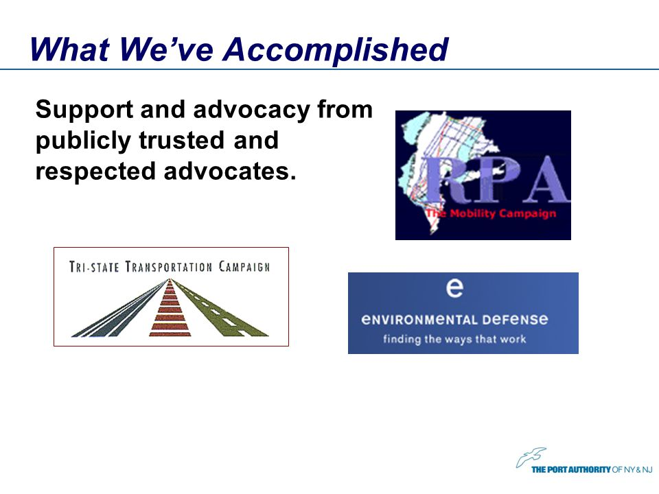 What Weve Accomplished Support and advocacy from publicly trusted and respected advocates.