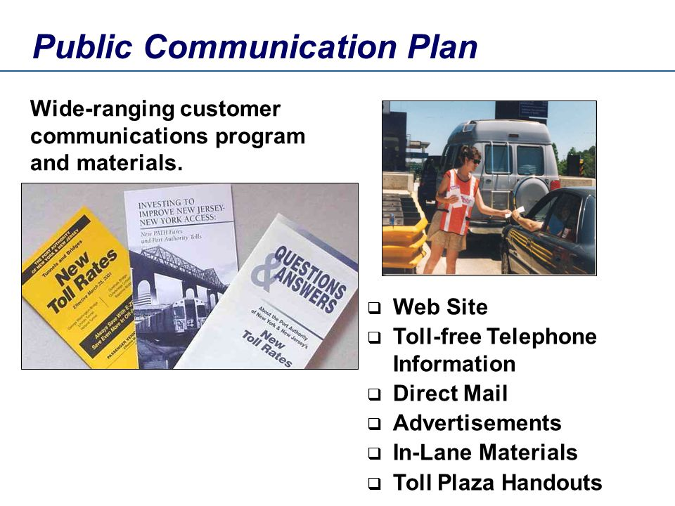 Public Communication Plan Wide-ranging customer communications program and materials.