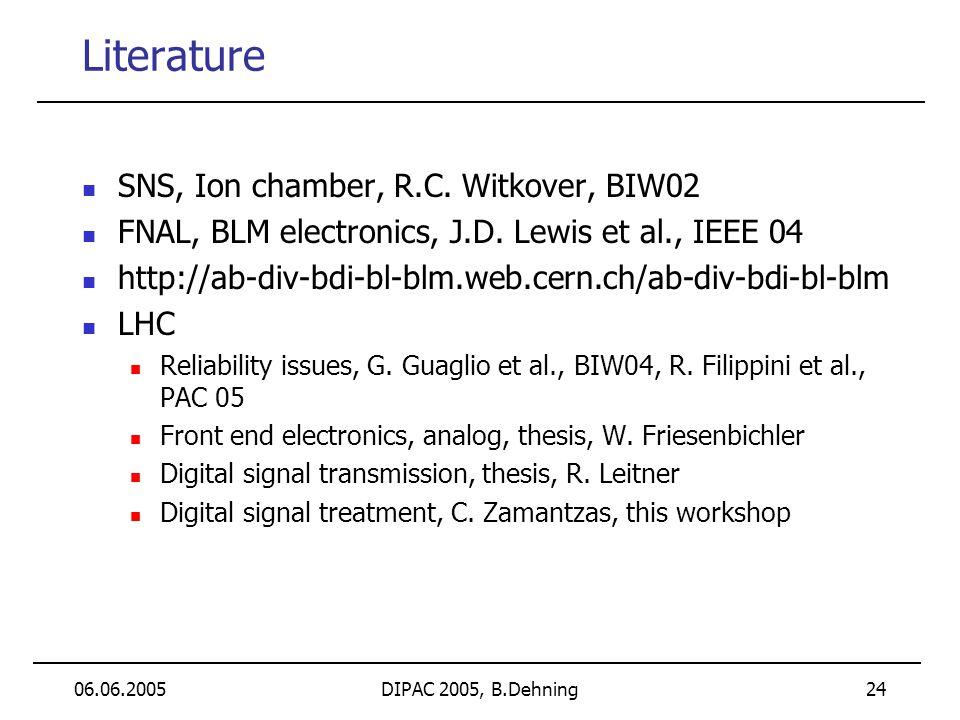 06.06.2005DIPAC 2005, B.Dehning 24 Literature SNS, Ion chamber, R.C.