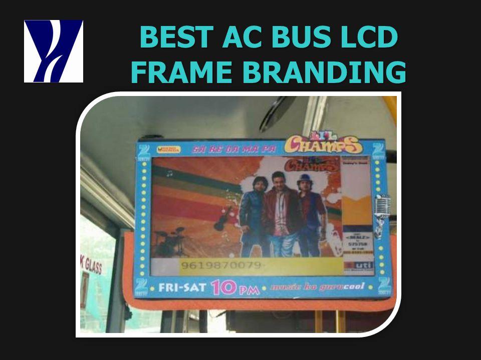 BEST AC BUS LCD FRAME BRANDING