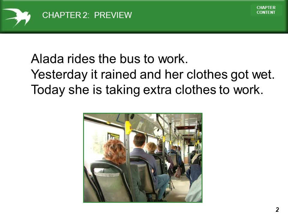 3 CHAPTER CONTENT CHAPTER 2: PREVIEW Alada rides the bus to work.