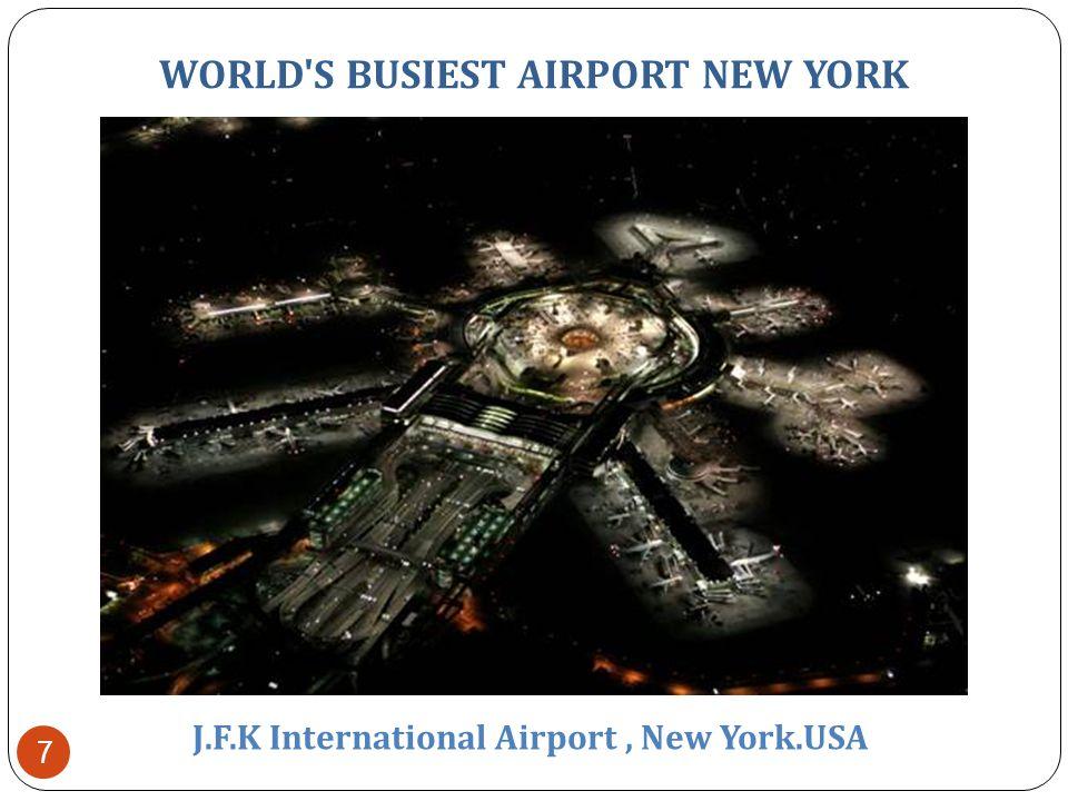 WORLD S BUSIEST AIRPORT NEW YORK J.F.K International Airport, New York.USA 6