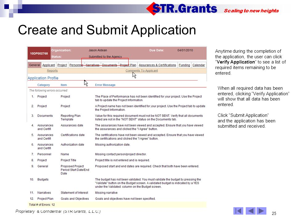 Proprietary & Confidential (STR.Grants, L.L.C.) 25 Scaling to new heights Create and Submit Application Click Submit Application and the application h
