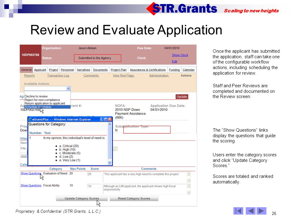 Proprietary & Confidential (STR.Grants, L.L.C.) 26 Scaling to new heights Review and Evaluate Application Once the applicant has submitted the applica