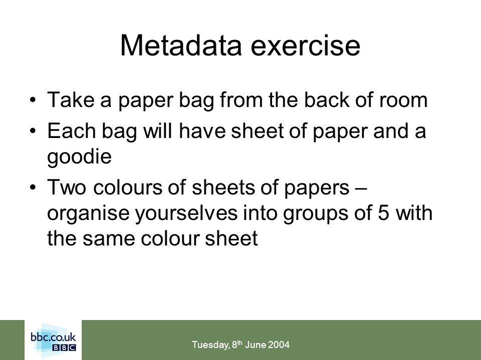 Tuesday, 8 th June 2004 Metadata: what is metadata.