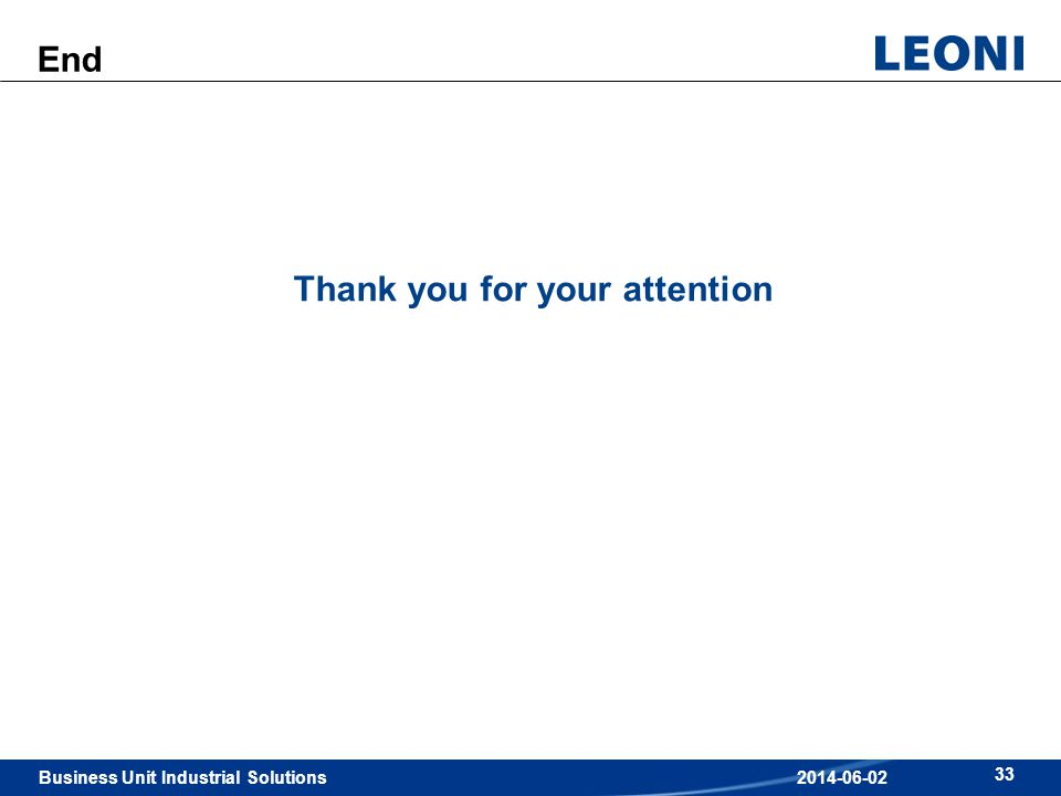 Business Unit Industrial Solutions 33 2014-06-02 End Thank you for your attention