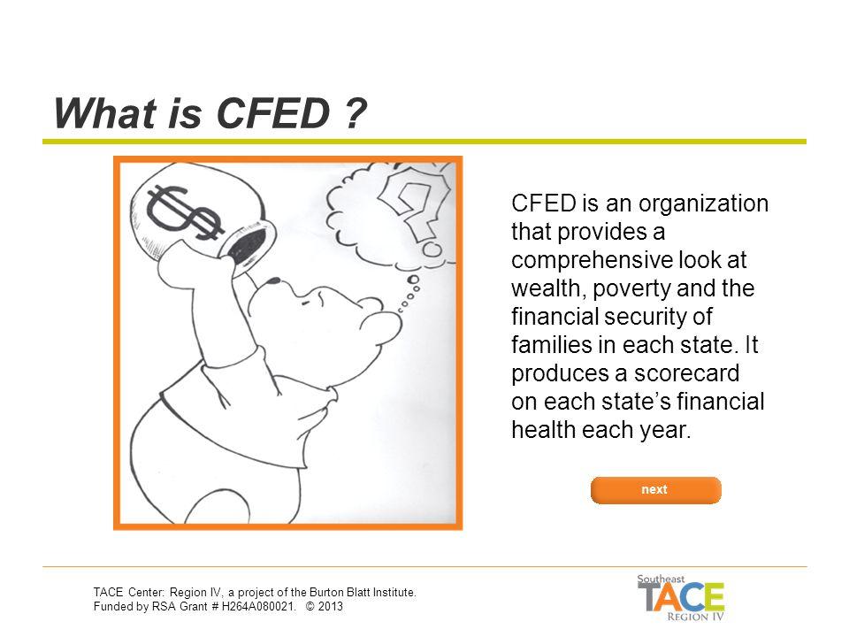 Asset Development CFED: The Corporation for Enterprise Development Why should I care? Asset Development & Vocational Rehabilitation 30-Second Training
