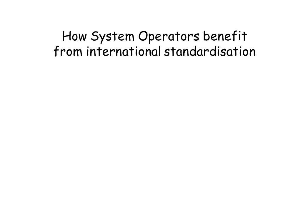 How System Operators benefit from international standardisation